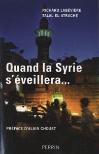 Richard Labévière et Talal El-Atrache - Quand la Syrie s'éveillera....