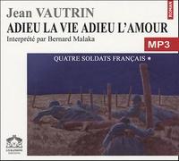 Jean Vautrin - Quatre soldats français Tome 1 : Adieu la vie Adieu l'amour. 1 CD audio MP3