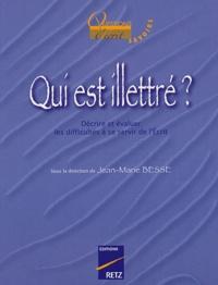 Jean-Marie Besse - Qui est illettré ? - Décrire et évaluer les difficultés à se servir de l'Ecrit.