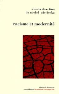 Michel Wieviorka - Racisme et modernité - Actes du colloque Trois jours sur le racisme, 5-7 juin 1991, Créteil.