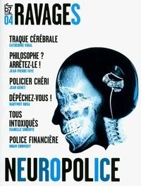 Jeanne Blask et Noam Chomsky - Ravages N° 4, printemps 2011 : Neuropolice.
