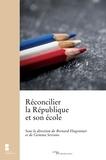 Bernard Hugonnier et Gemma Serrano - Réconcilier la République et son école.