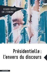 La Découverte - Regards croisés sur l'économie N° 20 : Présidentielles : l'envers du discours.