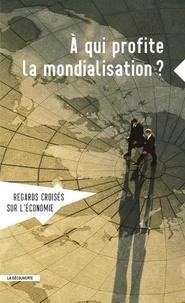 Gaspard Bianquis et Gustave Kenedi - Regards croisés sur l'économie N° 21 : A qui profite la mondialisation ?.