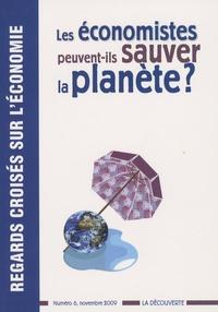 Philippe Aghion et Didier Blanchet - Regards croisés sur l'économie N° 6, Novembre 2009 : Les économistes peuvent-ils sauver la planète ?.