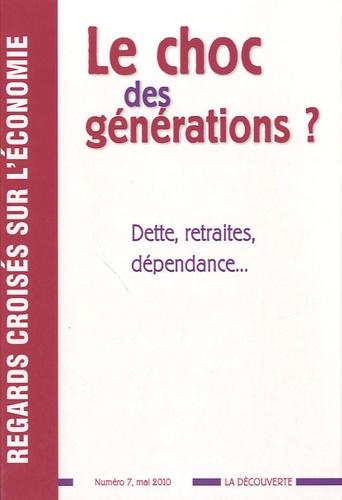Gabriel Zucman et Liza Aggoune - Regards croisés sur l'économie N° 7, Mai 2010 : Le choc des générations ? - Dette, retraites, dépendance ....