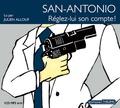 San-Antonio - Réglez-lui son compte !. 1 CD audio MP3