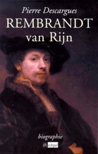 Pierre Descargues - Rembrandt van Rijn.