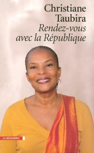 Christiane Taubira - Rendez-vous avec la République.