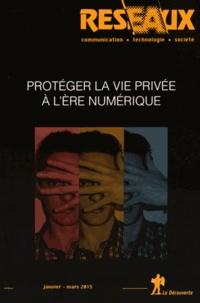 Alain Rallet et Fabrice Rochelandet - Réseaux N° 189, Janvier-mars : Protéger la vie privée à l'ère numérique.