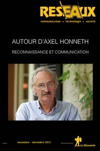 Olivier Voirol - Réseaux N° 193, Novembre-déc : Autour d'Axel Honneth - Reconnaissance et communication.