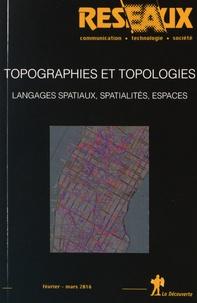 Dominique Boullier et Jacques Lévy - Réseaux N° 195, Février-mars : Topographies et topologies - Langages spatiaux, spatialités, espaces.