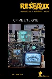 Bilel Benbouzid et Daniel Ventre - Réseaux N° 197-198, juin-jui : Crime en ligne.