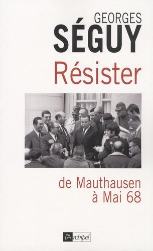 Résister. De Mauthausen à Mai 68