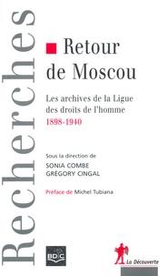 Sonia Combe et Grégory Cingal - Retour de Moscou - Les archives de la Ligue des droits de l'Homme (1898-1940).