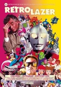 Florent Gorges - Rétro Lazer N° 6 : Columbo, Ultraman, Editions Lug....