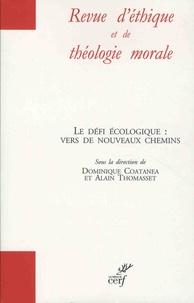 Dominique Coatenea et Alain Thomasset - Revue d'éthique et de théologie morale Hors-série 2018 : Le défi écologique : vers de nouveaux chemins.