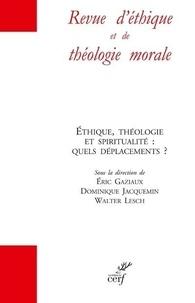 Eric Gaziaux et Dominique Jacquemin - Revue d'éthique et de théologie morale Hors-série N° 18, ao : Ethique, théologie et spiritualité : quels déplacement ?.