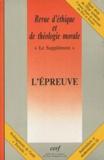 François Bousquet et Dominique Jacquemin - Revue d'éthique et de théologie morale N° 227 Décembre 2003 : L'épreuve.