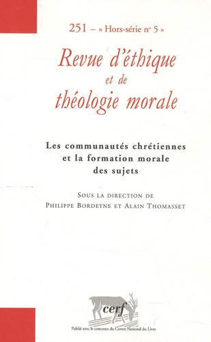 Philippe Bordeyne et Alain Thomasset - Revue d'éthique et de théologie morale N° 251 : .