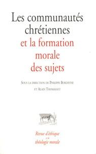 Philippe Bordeyne et Alain Thomasset - Revue d'éthique et de théologie morale N° 252 : Les communautés chrétiennes et la formation morale des sujets.