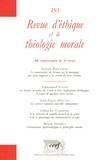 Servais Pinckaers et Emmanuel Pisani - Revue d'éthique et de théologie morale N° 253, Mars 2009 : 60e anniversaire de la revue.