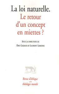 Eric Gaziaux et Laurent Lemoine - Revue d'éthique et de théologie morale N° 261 : La loi naturelle - Le retour d'un concept en miettes ?.