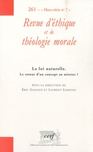 Eric Gaziaux et Laurent Lemoine - Revue d'éthique et de théologie morale N° 261, Septembre 20 : La loi naturelle - Le retour d'un concept en miettes ?.