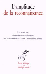 Olivier Abel et Alain Thomasset - Revue d'éthique et de théologie morale N° 281, Septembre 20 : L'amplitude de la reconnaissance.