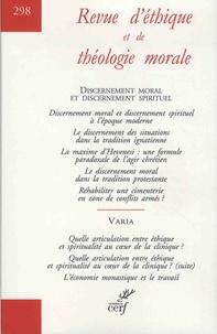 Jean-François Colosimo - Revue d'éthique et de théologie morale N° 298, juin 2018 : Discernement moral et discernement spirituel.