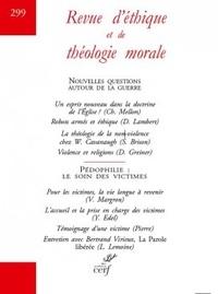 Jean-François Colosimo - Revue d'éthique et de théologie morale N° 299, septembre 20 : Nouvelles questions autour de la guerre - Pédophilie : le soin des victimes.