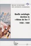 """Martine Mespoulet et Malgorzata Mazurek - Revue d'histoire des sciences humaines N° 16, Mai 2007 : Quelle sociologie derrière le """"rideau de fer"""" ? 1950-1989."""