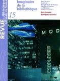 Denis Bruckmann et Michel Melot - Revue de la Bibliothèque nationale de France N° 15/2003 : Imaginaire de la bibliothèque.
