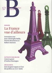 Eve Netchine et Laurence Engel - Revue de la Bibliothèque nationale de France N° 57/2018 : La France vue d'ailleurs.