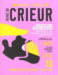 Joseph Confavreux et Rémy Toulouse - Revue du crieur N° 10, juin 2018 : Décoloniser la langue française.