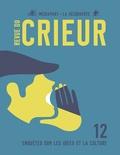 Joseph Confavreux et Rémy Toulouse - Revue du crieur N° 12 : Enquêtes sur les idées et la culture.