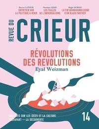 Joseph Confavreux - Revue du crieur N° 14 : Révolution des révolutions.