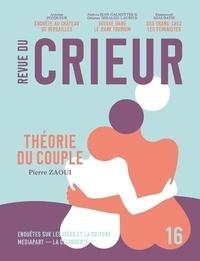 Joseph Confavreux et Rémy Toulouse - Revue du crieur N° 16, juillet 2020 : Théorie du couple.