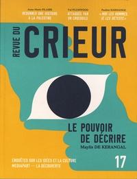 Joseph Confavreux et Rémy Toulouse - Revue du crieur N° 17 : Le pouvoir de décrire.