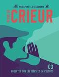 Joseph Confavreux et Rémy Toulouse - Revue du crieur N° 3, mars 2016 : Penser ce qui nous arrive.