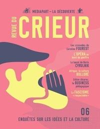 Joseph Confavreux et Rémy Toulouse - Revue du crieur N°6 : Sortir la gauche de ses brouillards intellectuels.
