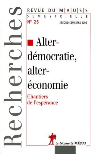 Alain Caillé et Immanuel Wallerstein - Revue du MAUSS N° 26, second semest : Alterdémocratie, alteréconomie - Chantiers de l'espérance.