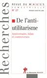 Alain Caillé - Revue du MAUSS N° 27, Premier semes : De l'anti-utilitarisme - Anniversaire, bilan et controverses.