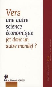 Alain Caillé et Bernard Chavance - Revue du MAUSS N° 30 : Vers une autre science économique (et donc un autre monde) ?.