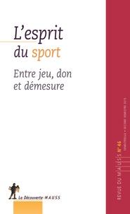 Philippe Chanial - Revue du MAUSS N° 46, second semest : L'esprit du sport - Entre jeu, don et démesure.