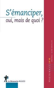 Alain Caillé - Revue du MAUSS N° 48, second semest : S'émanciper, oui, mais de quoi ?.
