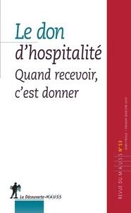 Philippe Chanial - Revue du MAUSS N° 53, premier semes : Le don d'hospitalité - Quand recevoir, c'est donner.