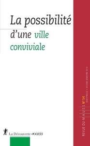 Philippe Chanial et Alain Caillé - Revue du MAUSS N° 54, second semest : La possibilité d'une ville convivialiste.