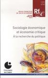 Alexandra Bidet et Florence Jany-Catrice - Revue française de socio-économie Hors-série, second s : Sociologie économique et économie critique - A la recherche du politique.
