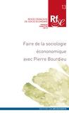 Bernard Convert et Hélène Ducourant - Revue française de socio-économie N° 13, premier semes : Faire de la sociologie économique avec Pierre Bourdieu.